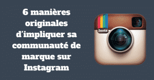 Impliquer communaute Instagram