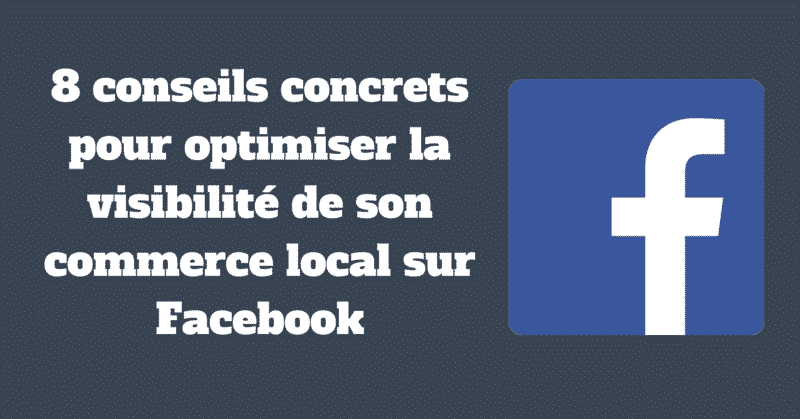 Optimiser la visibilite de son commerce local