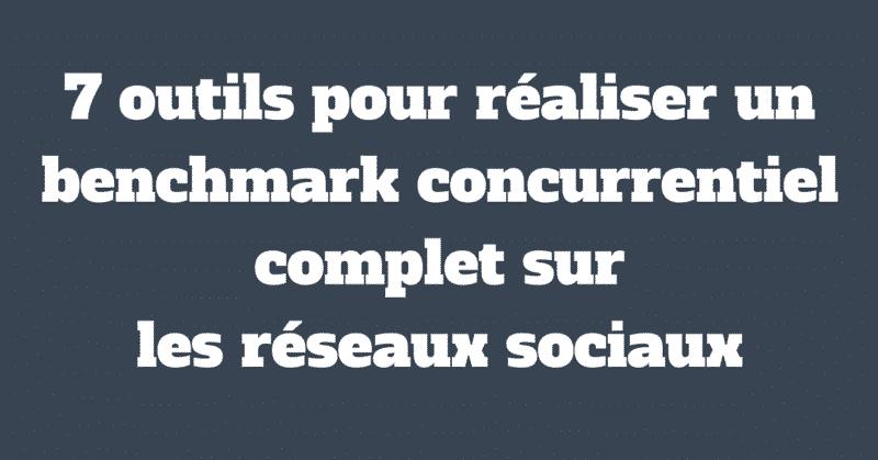 Benchmark concurrentiel reseaux sociaux