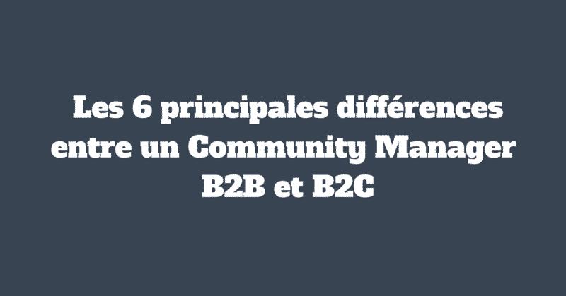 Community Manager B2B et B2C
