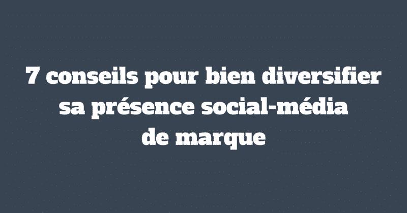 Diversifier presence social-media