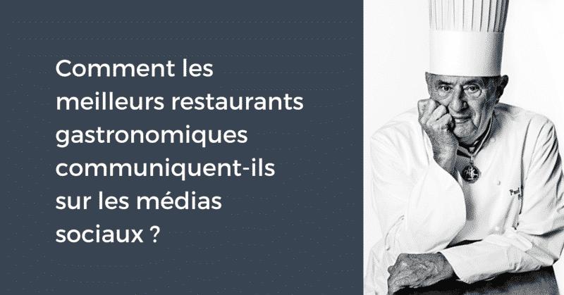 Comment les meilleurs restaurants gastronomiques communiquent-ils sur les médias sociaux ?