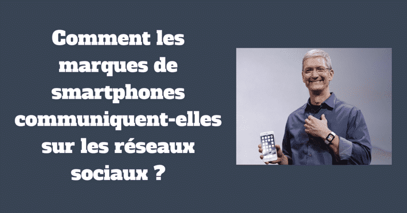 Marques Smartphones Reseaux Sociaux