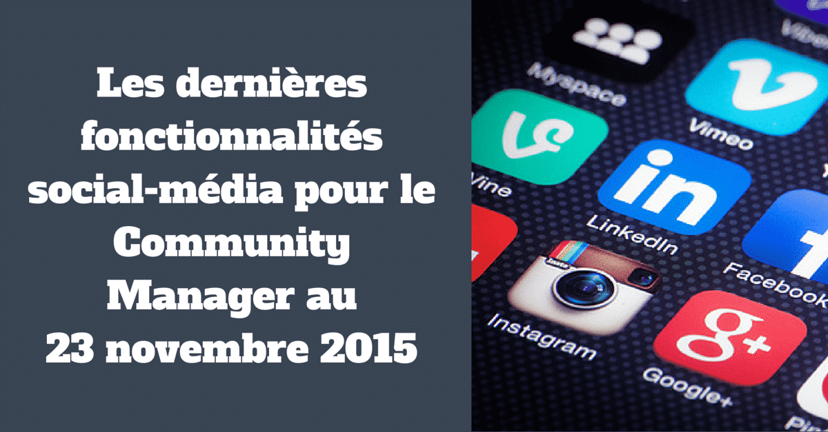 Nouveautes social-media au 23 novembre 2015