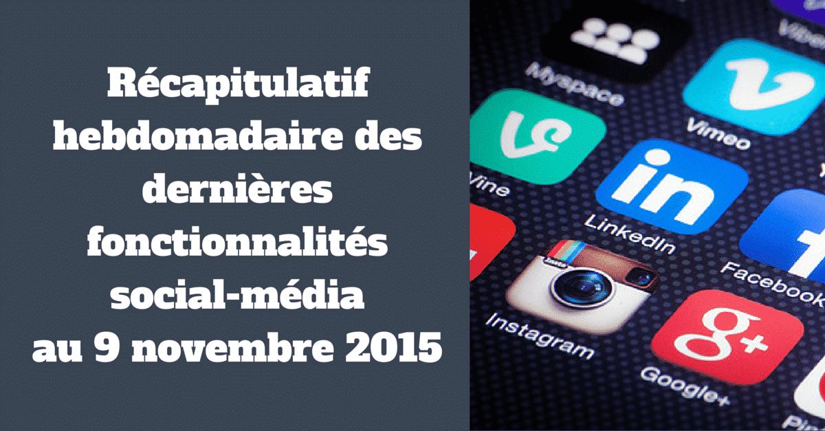 Nouveautes social-media au 9 novembre 2015