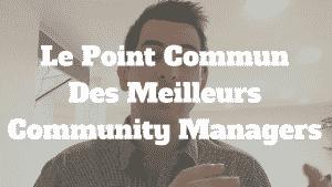 Le Point Commun Des Meilleurs Community Managers