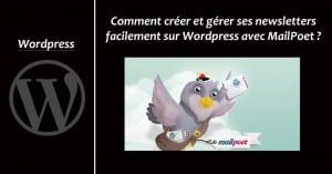 Comment créer et gérer ses newsletters sur Wordpress avec MailPoet ?