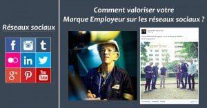 Comment valoriser votre Marque Employeur sur les réseaux sociaux ?