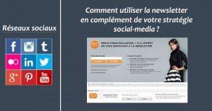 Comment utiliser la newsletter en complément de votre stratégie social-media ?