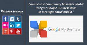 Comment le Community Manager peut-il intégrer Google Business dans sa stratégie social-média ?