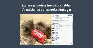 Les 11 casquettes incontournables du métier de Community Manager