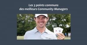 Les 3 points communs des meilleurs Community Managers