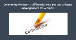 Community Managers : différenciez vous par une présence active pendant les vacances