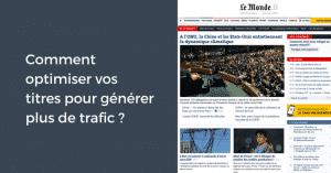 Comment optimiser ses titres d'articles pour générer plus de trafic ?