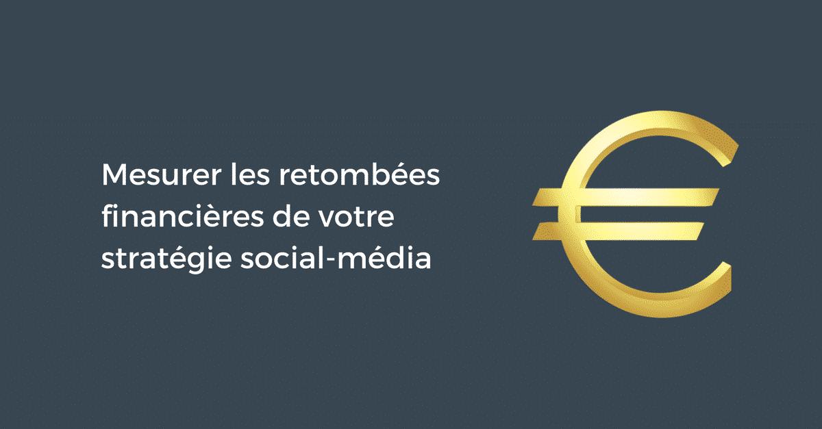 Retombees financieres strategie social-media