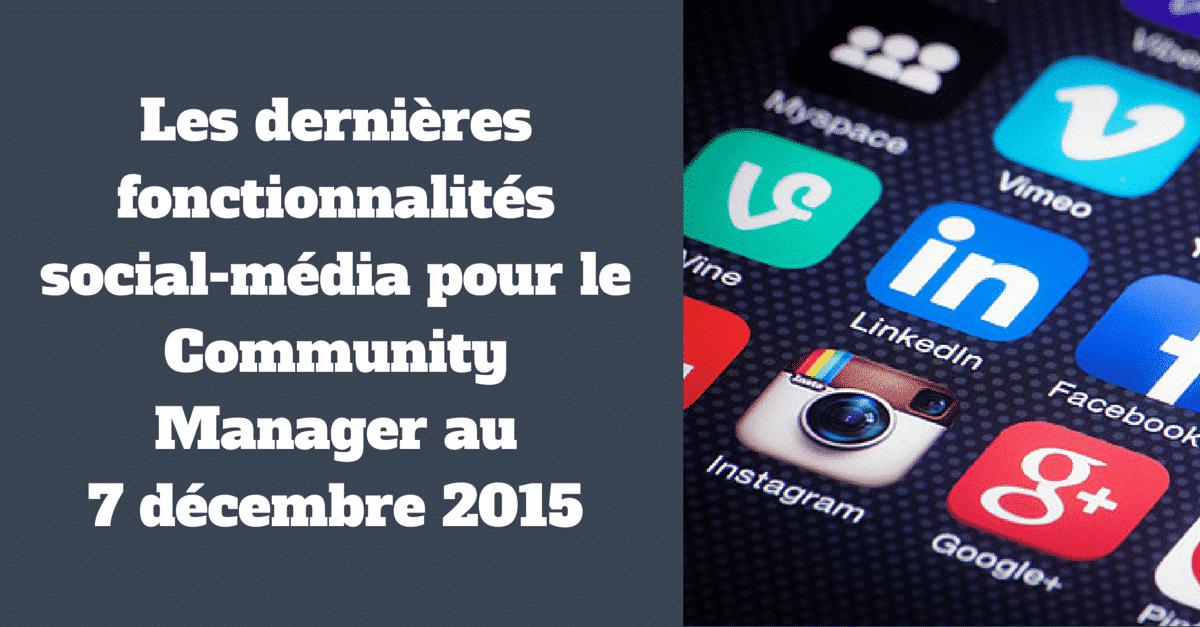 Fonctionnalites socialmedia au 7 decembre 2015