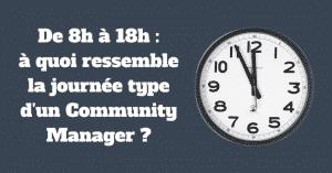 De 8h à 18h: à quoi ressemble la journée type d'un Community Manager?