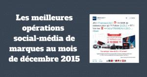 Les meilleures opérations social-média de marques au mois de décembre 2015