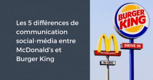 Les 5 différences de communication social-média entre McDonald's et Burger King