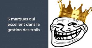 6 marques qui excellent dans la gestion des trolls