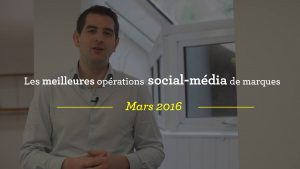 Les meilleures opérations social-média de marques - Mars 2016