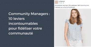 Community Managers : 10 leviers incontournables pour fidéliser votre communauté