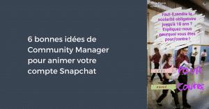 6 bonnes idées de Community Manager pour animer votre compte Snapchat