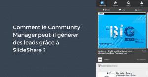 Comment le Community Manager peut-il générer des leads grâce à SlideShare ?