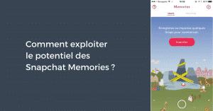 Comment exploiter le potentiel des Snapchat Memories ?