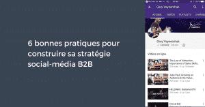 6 bonnes pratiques pour construire sa stratégie social-média B2B