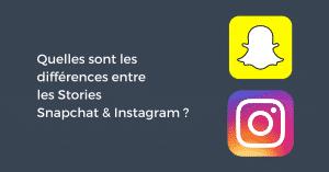 Quelles sont les différences entre les Stories Snapchat & Instagram ?