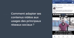 Comment adapter ses contenus vidéos aux usages des principaux réseaux sociaux ?