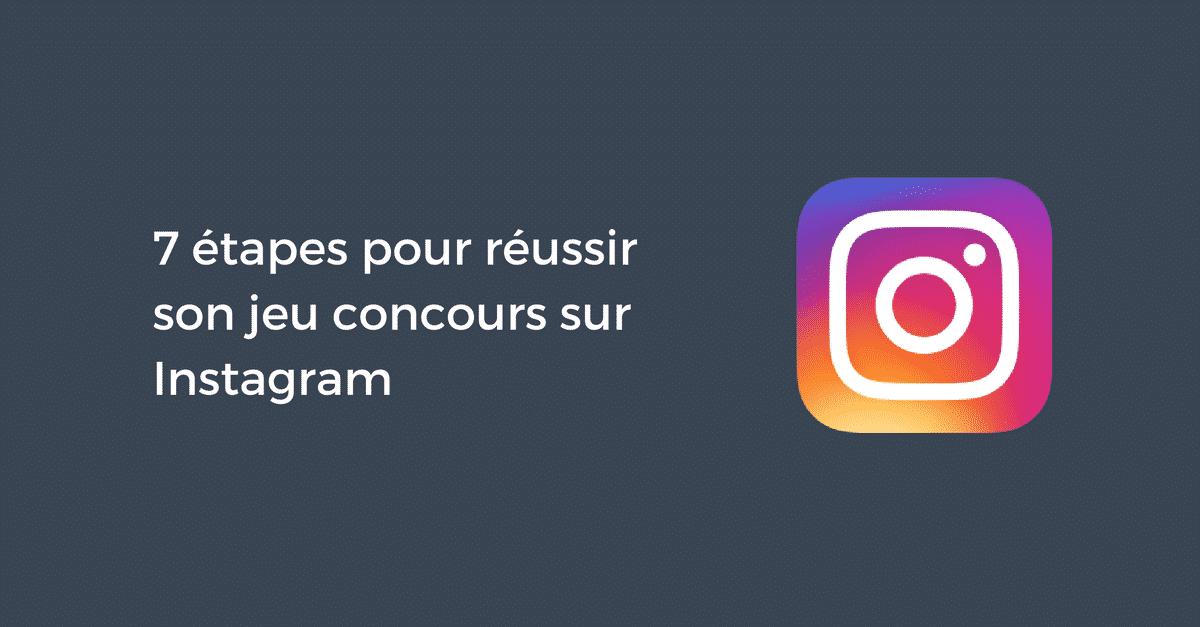 7 Etapes Pour Reussir Son Jeu Concours Sur Instagram Pellerin
