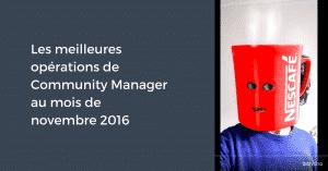 Les meilleures opérations de Community Manager au mois de novembre 2016