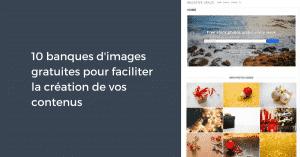 10 banques d'images gratuites pour faciliter la création de vos contenus