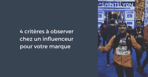 4 critères à observer chez un influenceur pour votre marque