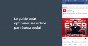 Le guide pour optimiser ses vidéos par réseau social