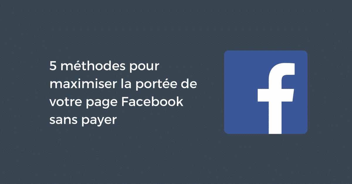 Maximiser Portee Facebook Sans Payer