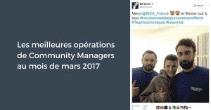 Les meilleures opérations de Community Managers au mois de mars 2017