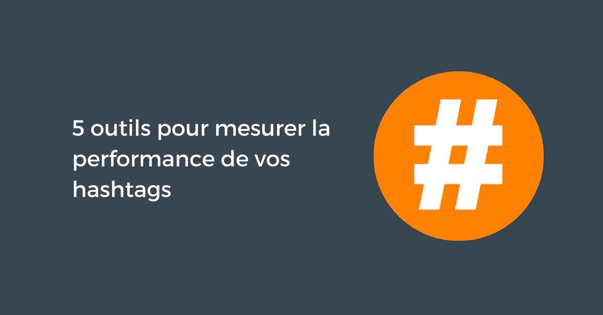 Mesurer Performances Hashtags