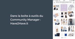 Dans la boîte à outils du Community Manager : Have2Have.it