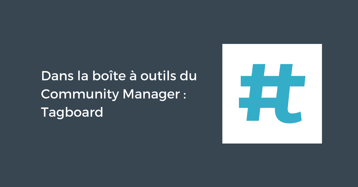 Tagboard Outil du Community Manager
