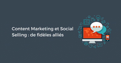 Content Marketing et Social Selling