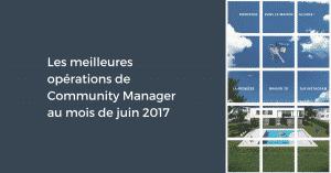 Les meilleures opérations de Community Manager au mois de juin 2017