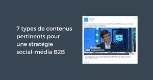 7 types de contenus pertinents pour une stratégie social-média B2B