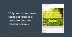 10 types de contenus faciles et rapides à produire pour les réseaux sociaux