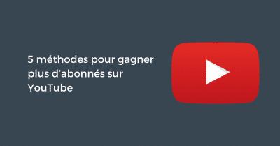 Gagner Abonnes Youtube