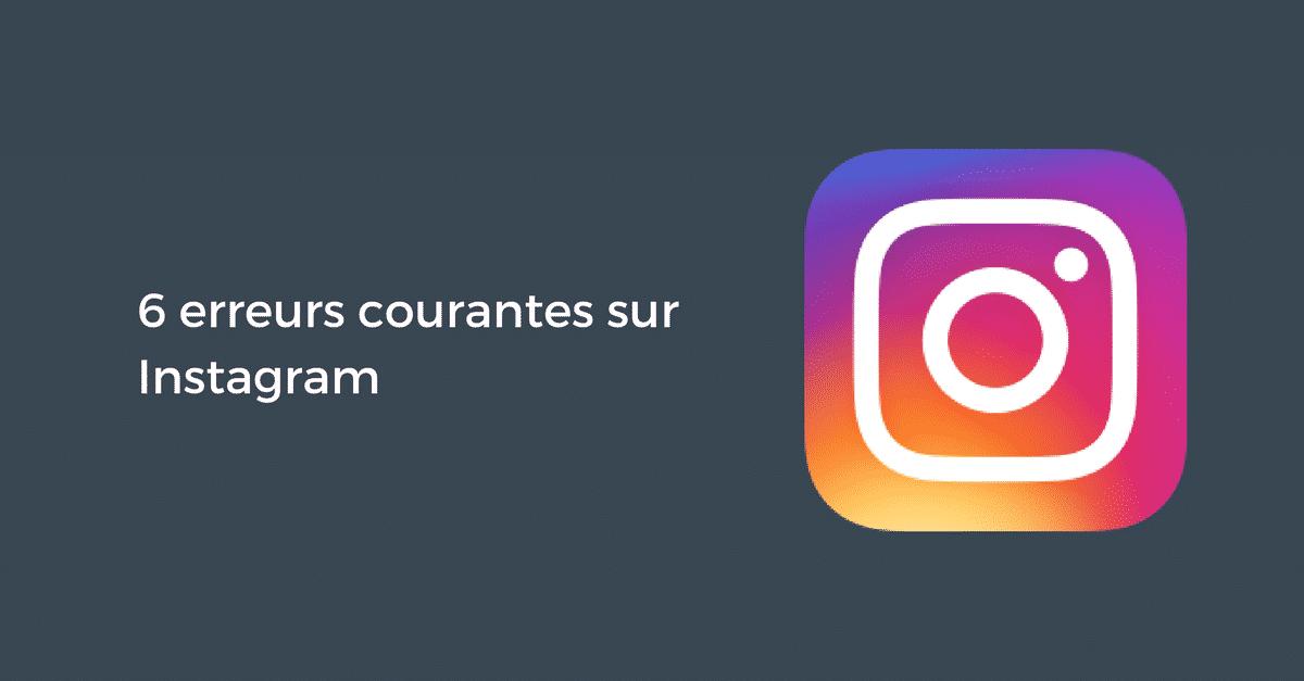 6 erreurs courantes sur Instagram | Pellerin Formation