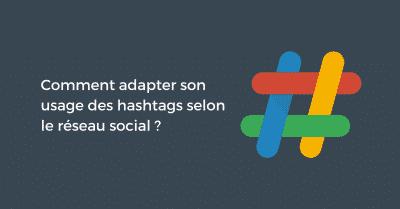 Usages des hashtags selon le reseau