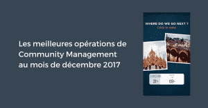 Les meilleures opérations de Community Management au mois de décembre 2017